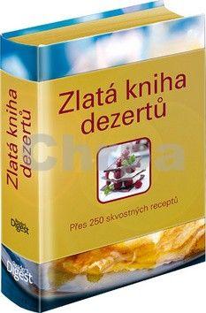Rachel Lane, Carla Bardi: Zlatá kniha dezertů - přes 250 skvostných receptů cena od 0 Kč