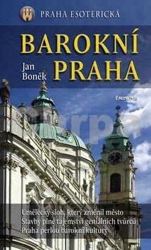 Jan Boněk: Barokní Praha cena od 222 Kč