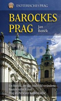 Jan Boněk: Barockes Prag/Barokní Praha - německy cena od 287 Kč