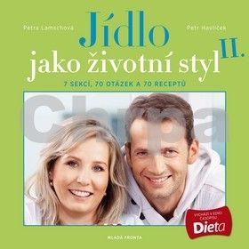 Petr Havlíček, Petra Lamschová: Jídlo jako životní styl II. cena od 219 Kč