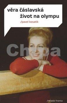 Pavel Kosatík: Věra Čáslavská - Život na Olympu cena od 223 Kč