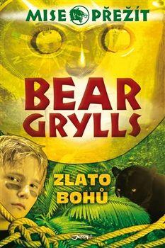 Bear Grylls: Mise přežít - Zlato bohů cena od 0 Kč