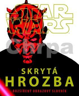 Kolektiv autorů: Star Wars - Skrytá hrozba - Rozšířený obrazový slovník cena od 196 Kč