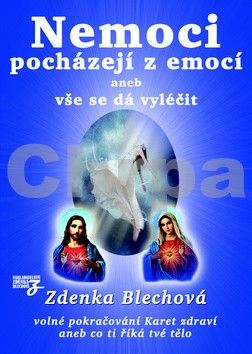 Zdenka Blechová: Nemoci pocházejí z emocí aneb vše se dá vyléčit cena od 309 Kč