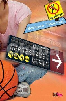 Barbora Tuzarová: Nikdy nepřestávej věřit cena od 135 Kč