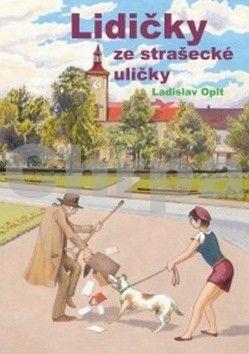 Ladislav Oplt: Lidičky ze strašecké uličky cena od 110 Kč
