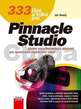 Jan Veselý: 333 tipů a triků pro Pinnacle Studio cena od 186 Kč