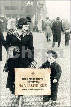 Margoliová-Kovályová Heda: Na vlastní kůži cena od 184 Kč