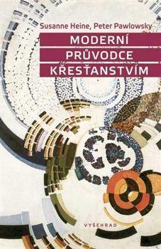 Susanne Heine, Peter Pawlowsky: Moderní průvodce křesťanstvím cena od 70 Kč