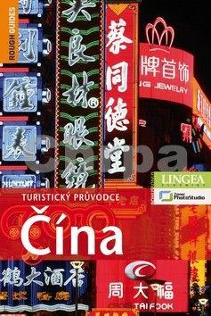 David Leffman, Simon Lewis, Mark South, Martin Zatko: Čína - Turistický průvodce - 2. vydání cena od 706 Kč