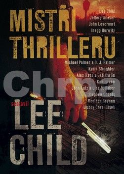 Lee Child: Mistři thrilleru - Povídky od nejlepších autorů thrillerů cena od 188 Kč