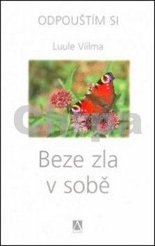 Vilma Luule: Beze zla v sobě - Odpouštím si - 2. vydání cena od 159 Kč