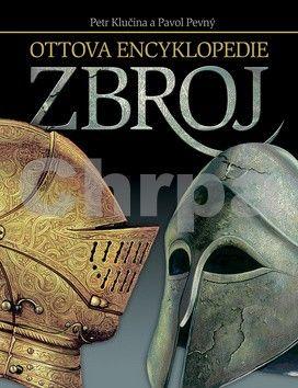 Petr Klučina: Ottova encyklopedie Zbroj cena od 232 Kč
