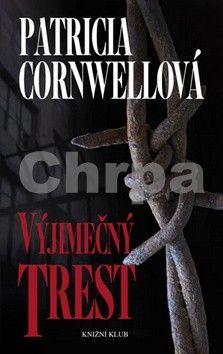 Patricia Cornwell: Výjimečný trest cena od 215 Kč