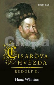 Hana Parkánová-Whitton: Císařova hvězda - Rudolf II. cena od 159 Kč