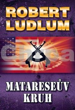 Robert Ludlum: Matareseův kruh - 2. vydání cena od 99 Kč