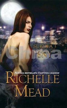 Richelle Mead: Sukuba 3 - Sny cena od 80 Kč