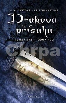 Kristin Castová, Phyllis C. Cast: Škola noci: Drakova přísaha cena od 79 Kč