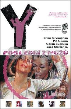 Brian K. Vaughan, Pia Guerra: Y: Poslední z mužů 6 - Holky s holkama cena od 275 Kč