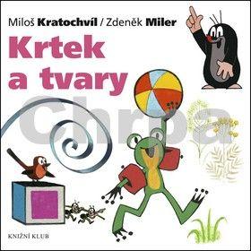 Zdeněk Miler, Miloš Kratochvíl: Krtek a tvary cena od 78 Kč