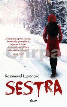 Rosamund Lupton: Sestra cena od 231 Kč