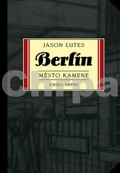 Jason Lutes: Berlín 1. Město kamene cena od 203 Kč