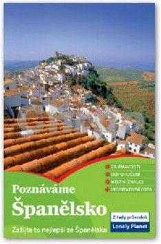 Poznáváme: Španělsko - Lonely Planet cena od 380 Kč
