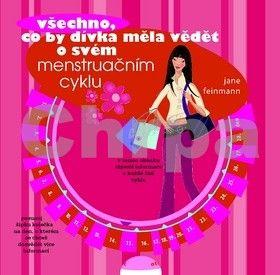 Jane Feinmann: Všechno, co by dívka měla vědět o svém menstruačním cyklu cena od 83 Kč