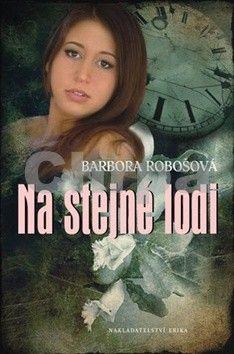 Barbora Robošová: Na stejné lodi cena od 70 Kč