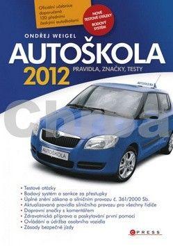 Ondřej Weigel: Autoškola 2012 cena od 60 Kč