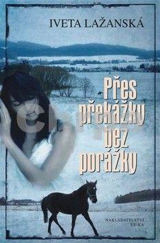 Iveta Jebáčková-Lažanská: Přes překážky bez porážky cena od 71 Kč