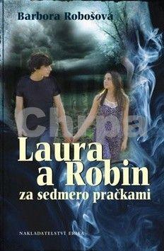 Barbora Robošová: Laura a Robin za sedmero pračkami cena od 70 Kč