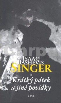 Isaac Bashevis Singer: Krátký pátek a jiné povídky cena od 191 Kč