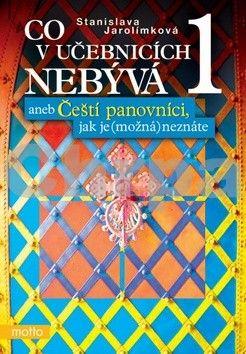 Stanislava Jarolímková: Co v učebnicích nebývá 1 aneb Čeští... cena od 0 Kč