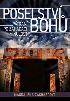 Magdalena Zachardová: Poselství bohů cena od 203 Kč