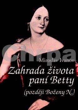 Miroslav Ivanov: Zahrada života paní Betty cena od 103 Kč