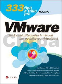 Michal Šika: 333 tipů a triků pro VMware cena od 244 Kč
