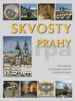 Vladimír Soukup, Petr David, Zdeněk Thoma: Skvosty Prahy cena od 351 Kč