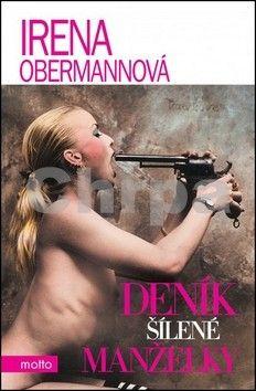 Irena Obermannová: Deník šílené manželky cena od 148 Kč