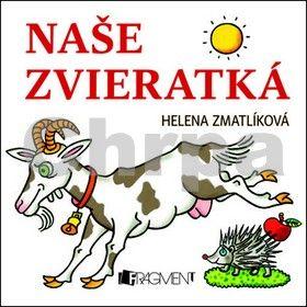 Helena Zmatlíková: Naše zvieratká cena od 59 Kč