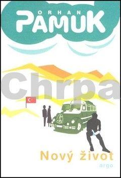 Orhan Pamuk: Nový život cena od 196 Kč