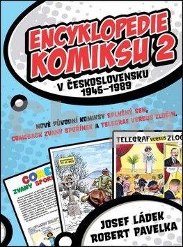 Robert Pavelka, Josef Ládek: Encyklopedie komiksu v Československu 1945 - 1989 2 cena od 135 Kč