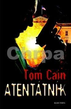 Tom Cain: Atentátník cena od 239 Kč