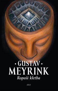 Gustav Meyrink: Ropuší kletba cena od 204 Kč