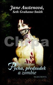 Austenová Jane, Seth Grahame-Smith: Pýcha, předsudek a zombie cena od 270 Kč