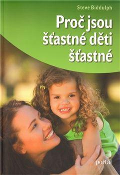 Steve Biddulph: Proč jsou šťastné děti šťastné cena od 134 Kč