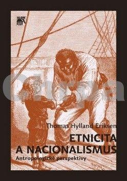 Thomas Hylland Eriksen: Etnicita a nacionalismus cena od 297 Kč