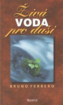 Bruno Ferrero: Živá voda pro duši cena od 97 Kč