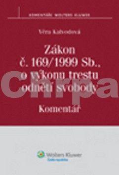 Věra Kalvodová: Zákon č. 169/1999 Sb., o výkonu trestu odnětí svobody cena od 272 Kč