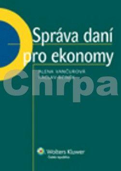 Alena Vančurová, Václav Boněk: Správa daní pro ekonomy cena od 182 Kč